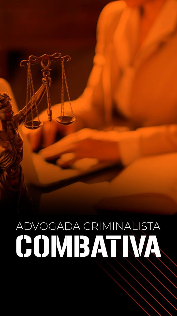 Advogada Criminalista Combativa